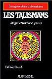 Les talismans - Magie et tradition juives