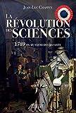 La révolution des sciences - 1789 ou le sacre des savants