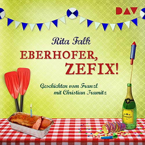 Eberhofer, zefix! Geschichten vom Franzl audiobook cover art