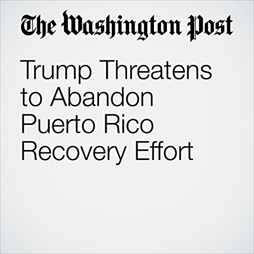 Trump Threatens to Abandon Puerto Rico Recovery Effort copertina