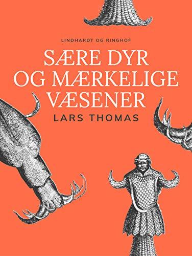 Sære dyr og mærkelige væsener (Danish Edition)