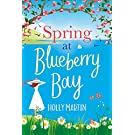 Spring at Blueberry Bay: An utterly perfect feel-good romantic comedy
