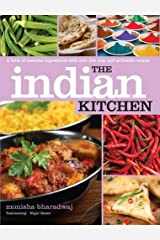 The Indian Kitchen: A Book of Essential Ingredients with Over 200 Easy and Authentic Recipes (Kitchen Series) Paperback