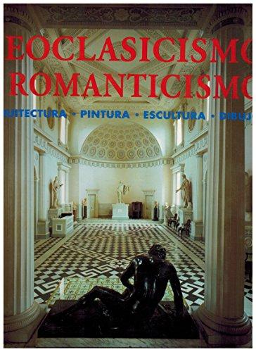 Neoclasicismo y romanticismo: arquitectura, pintura, escultura, dibujo