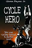 Cycle Hero: Take your cycling workout to another level!