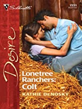 Lonetree Ranchers: Colt: A Sexy Western Contemporary Romance