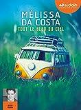 Tout le bleu du ciel - Livre audio 2 CD MP3 - Audiolib - 17/03/2021