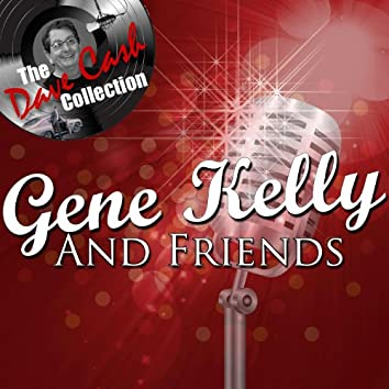 Gene Kelly And Friends - [The Dave Cash Collection]