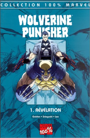 Wolverine Punisher Tome 1 : La révélation