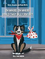 Oh Where, Oh Where Could That Silly Dog Be?