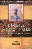 Devenez millionnaire grâce au marketing de réseau