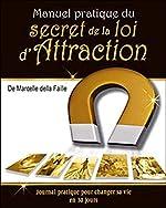 Manuel pratique du secret de la loi d'Attraction de Marcelle della Faille