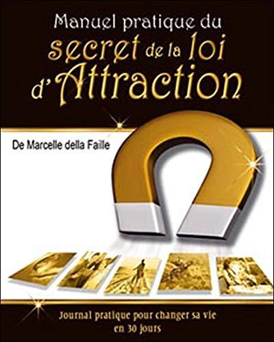 Manuel pratique du secret de la loi d'Attraction