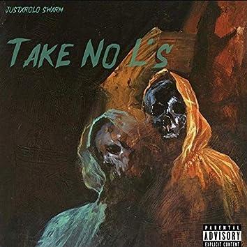 Take No L's