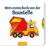 Mein erstes Buch von der Baustelle: Mit stabilen Schiebern | Die Bestsellerreihe mit lustigen Schiebern, fördert die Feinmotorik und den Sprachererwerb für Kinder ab 18 Monaten