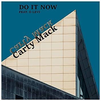 Do It Now (feat. D Levi)