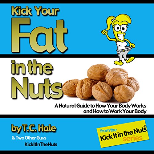 Kick Your Fat in the Nuts audiobook cover art