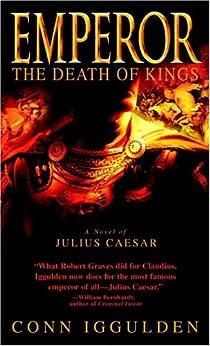 Emperor: The Death of Kings: A Novel of Julius Caesar (Emperor Series Book 2) by [Conn Iggulden]