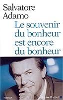 Souvenir Du Bonheur Est Encore Du Bonheur (Le) (Romans, Nouvelles, Recits (Domaine Francais))