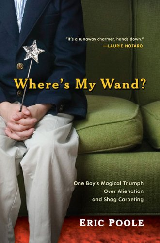 Image of Where's My Wand?: One Boy's Magical Triumph over Alienation and Shag Carpeting