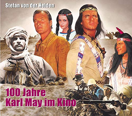 100 Jahre Karl May im Kino: Von der Stummfilmzeit bis heute