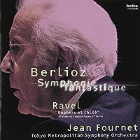 ベルリオーズ:幻想交響曲/ラヴェル:「ダフニスとクロエ」組曲第2番
