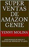 SUPER VENTAS DE AMAZON GENIE: EVOCAR ALGO DE MAGIA Y DISPARA LAS VENTAS DE TU LIBRO