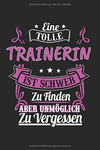 Eine Tolle Trainerin Ist Schwer Zu Finden: Trainerin & Trainer Notizbuch 6'x9' Handballtrainer Geschenk für Handball & Volleyball