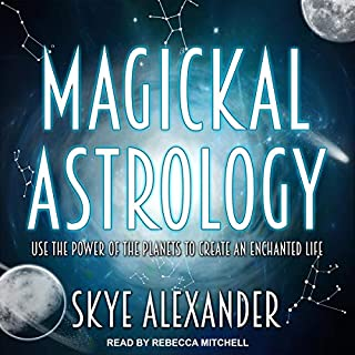 Magickal Astrology     Use the Power of the Planets to Create an Enchanted Life              By:                                                                                                                                 Skye Alexander                               Narrated by:                                                                                                                                 Rebecca Mitchell                      Length: 5 hrs and 13 mins     Not rated yet     Overall 0.0