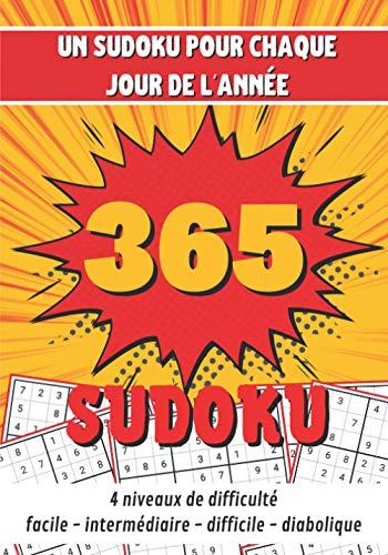 Sudoku 365: Sudoku classique en 4 niveaux : facile, intermédiaire, difficile, diabolique   Un jeu pour chaque jour de l'année   365 grilles de puzzle ... original pour Noel ou la nouvelle année.
