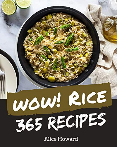 Wow! 365 Rice Recipes: Greatest Rice Cookbook of All Time (English Edition)