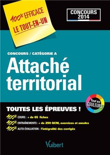 Concours Attaché Territorial - Toutes les épreuves - Catégorie A - Concours 2014 PDF Books