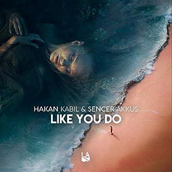 Like You Do