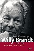 Willy Brandt: 1913-1992. Visionär und Realist