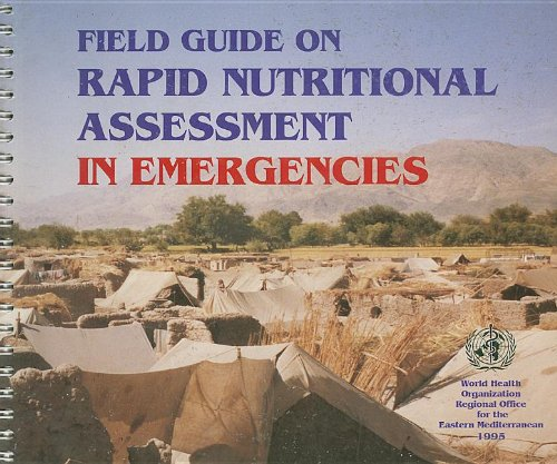 Field Guide on Rapid Nutritional Assessment in Emergencies (An Emro Publication)