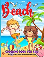 Beach Coloring Book: Summer Time Coloring Book For Kids - Boys And Girls Vacation Beach Themed Coloring Pages For Kids Ages 4-8