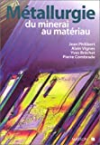 Métallurgie - Du minerai au matériau