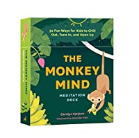 The Monkey Mind Meditation Deck: 30 Fun Ways for Kids to Chill Out, Tune In, and Open Up