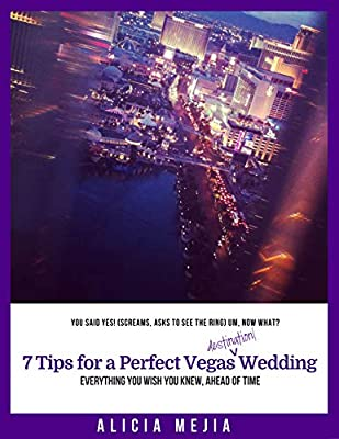 7 Tips for a Perfect Vegas Destination Wedding: Everything You Wish You Knew, Ahead of Time