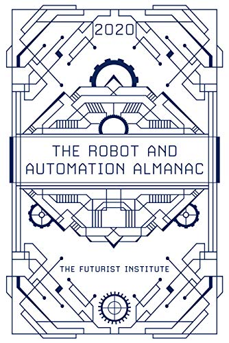The Robot and Automation Almanac - 2020: The Futurist Institute (English Edition)