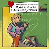 Mathe, Stress & Liebeskum