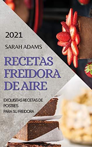 RECETAS FREIDORA DE AIRE 2021 (AIR FRYER RECIPES SPANISH EDI