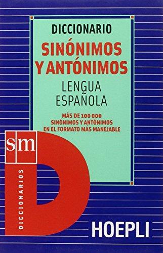 Diccionario sinónimos y antónimos. Lengua española (Dizionari monolingue)