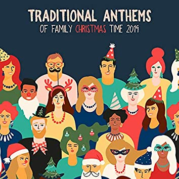 Traditional Anthems of Family Christmas Time 2019
