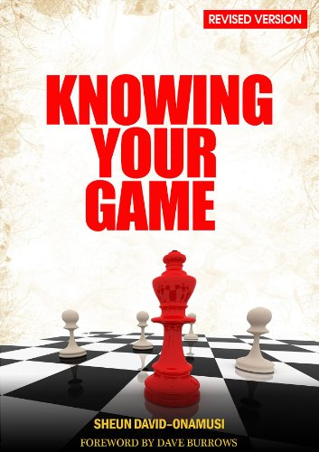 Knowing Your Game: Revised Version (English Edition)