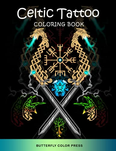 Celtic Tattoo Coloring Book: Adult Coloring Book with Amazing Designs for Relaxation and Fun (Tattoo Coloring Books)