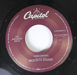 MEREDITH BROOKS 45 RPM I NEED (REMIX) / POLLYANNE