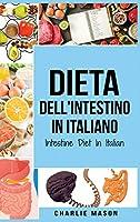 Dieta dell'Intestino In italiano/ Intestine Diet In Italian