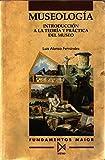 Museología. Introducción a la teoría y práctica del museo: 3...