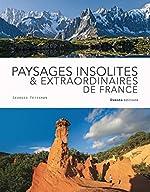 Paysages insolites & extraordinaires de France de Georges Feterman